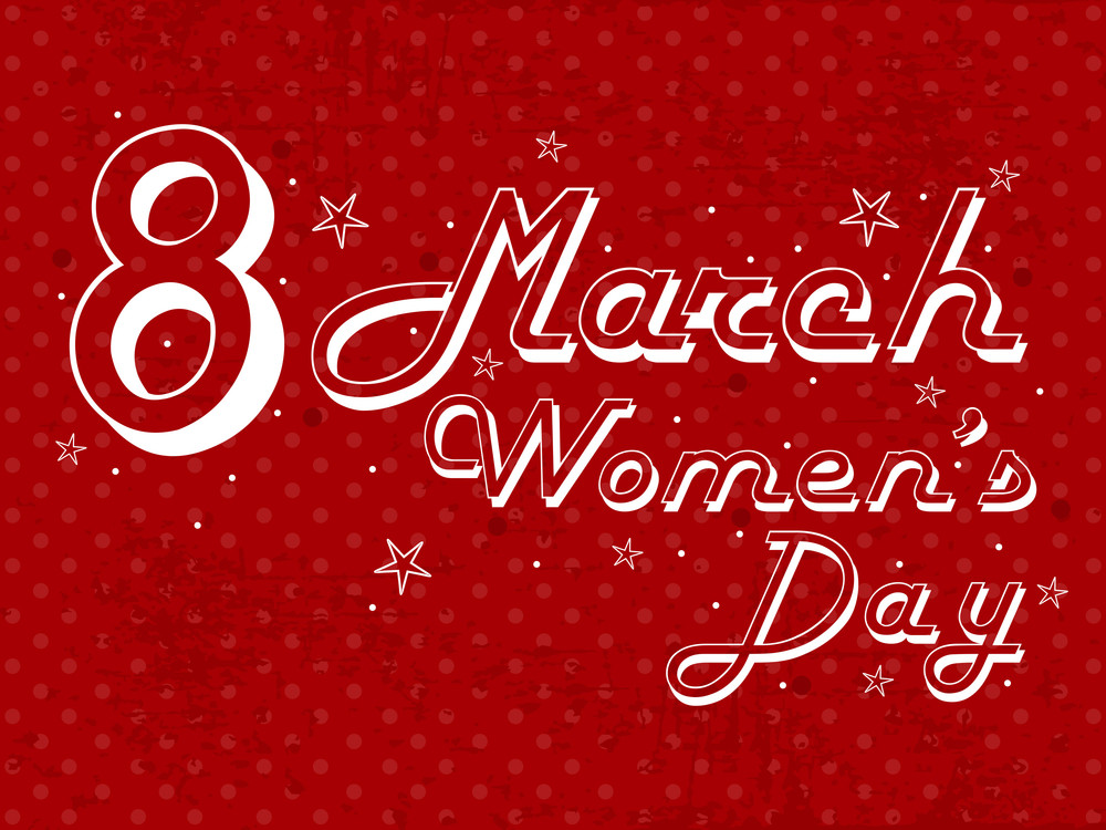 A Beautiful Vector Background With The Text  8th Of March And Woman's Day. Vector.