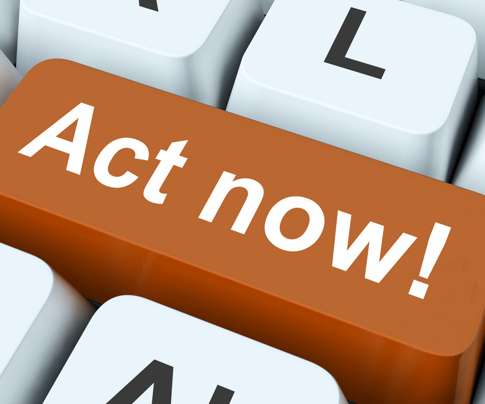 Act Now Key Means Do It Take Action