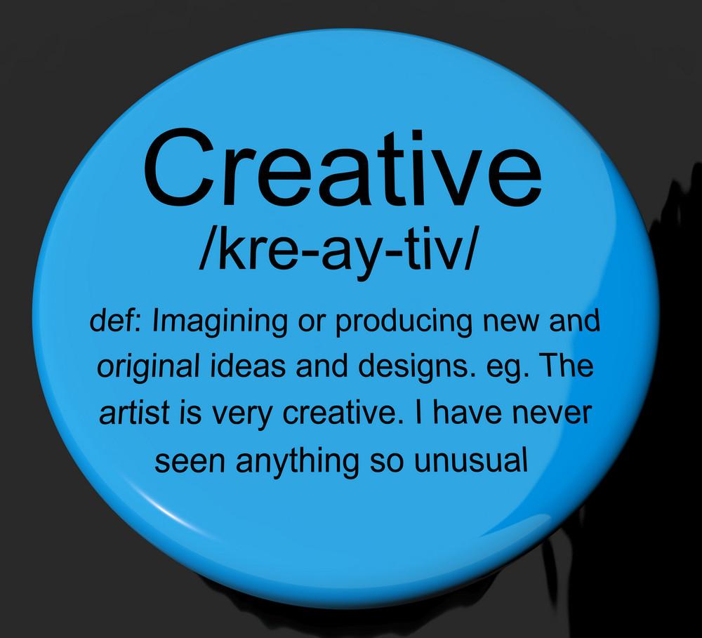 Creative Definition Button Showing Original Ideas Or Artistic Designs