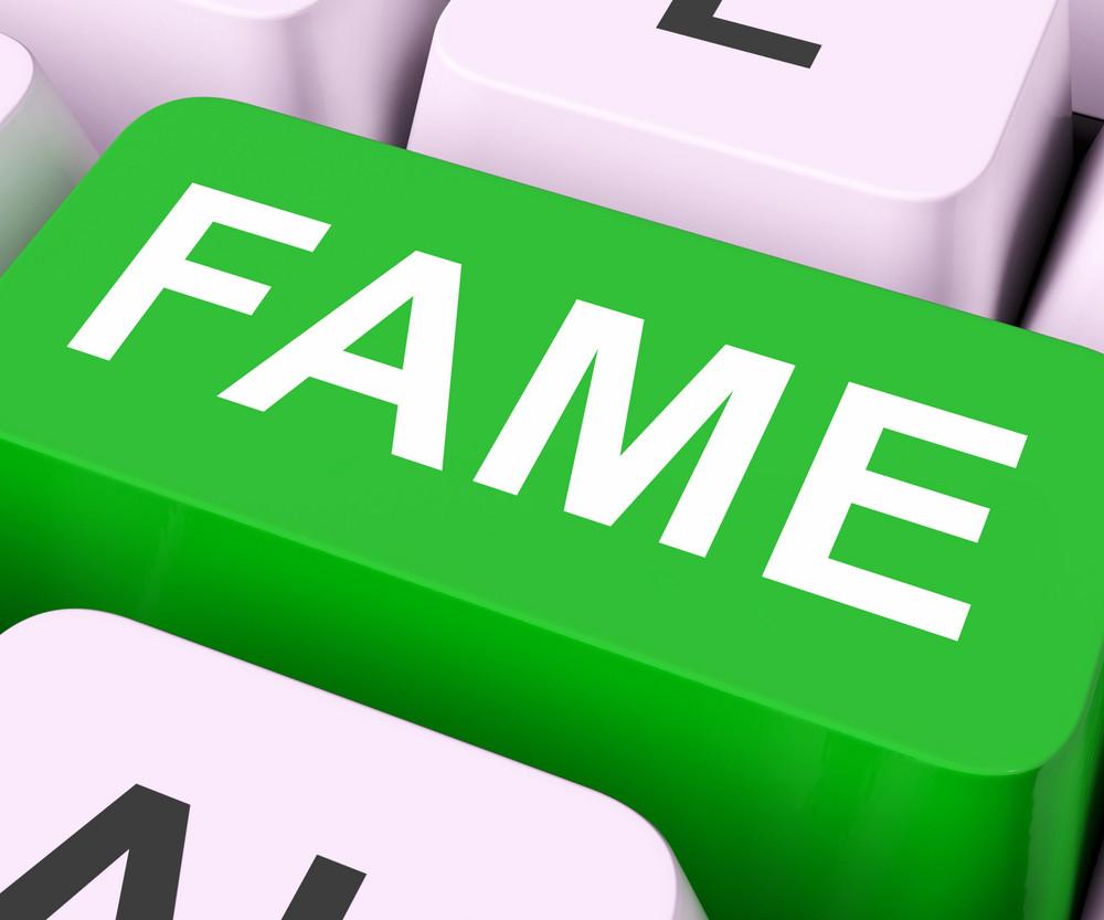 Fame Keys Mean Renowned Or Popular
