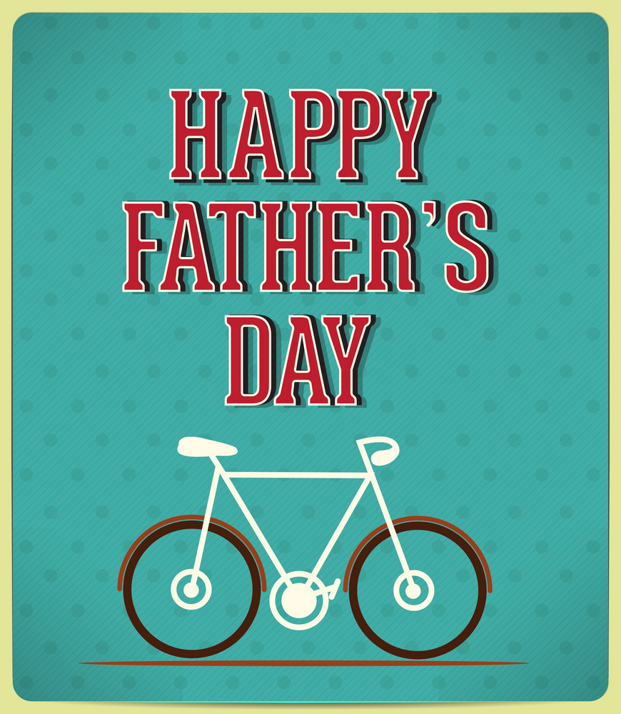 Father's Day Vector Illustration With Vintage Retro Type Font,bike