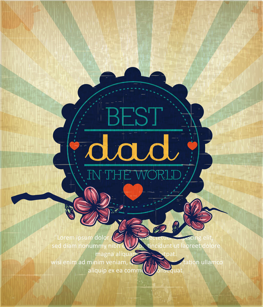 Father's Day Vector Illustration With Vintage Retro Type Font,flowers, Rays, Bagde,