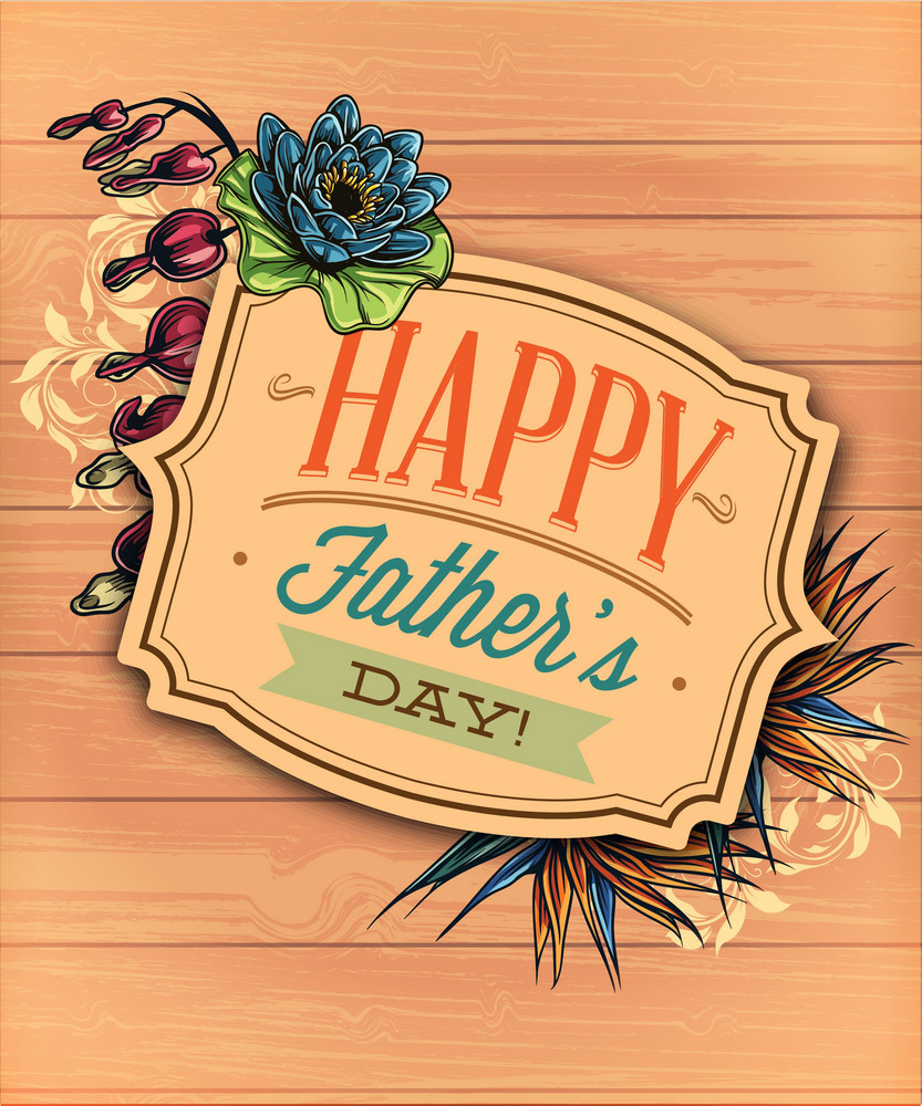 Father's Day Vector Illustration With Vintage Retro Type Font,wood, Frame, Flowers,