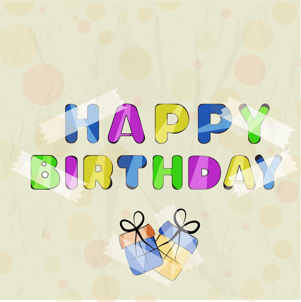 Happy Birthday Cocept With Colorful Text And Gift Bags Pasted On Abstract Backround