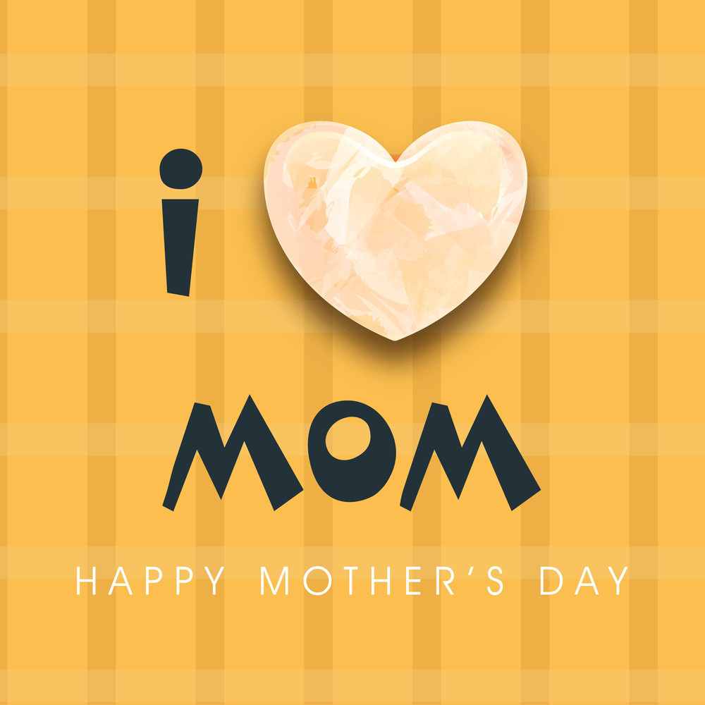 Happy Mother's Day Greeting Card Or Background With Text I Love Mom