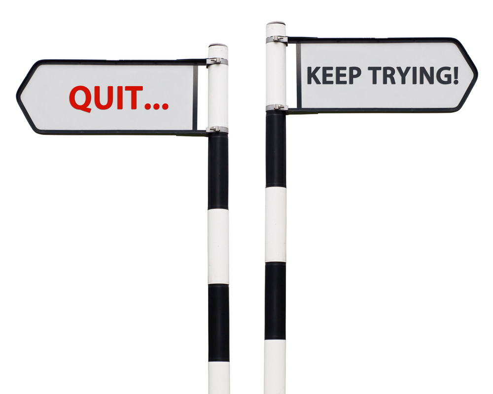 Keep Trying And Quit Signs