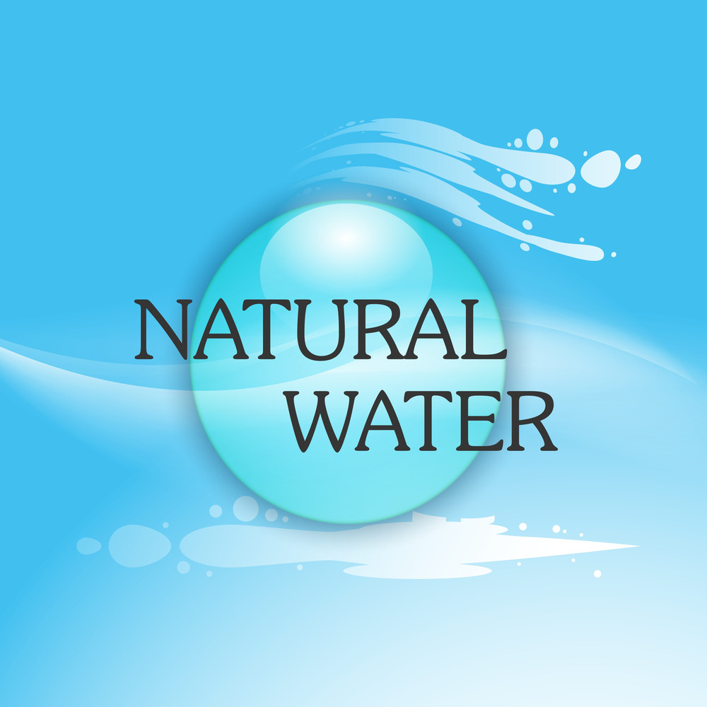 Nature Background With Water Drop And Text Natural Water.