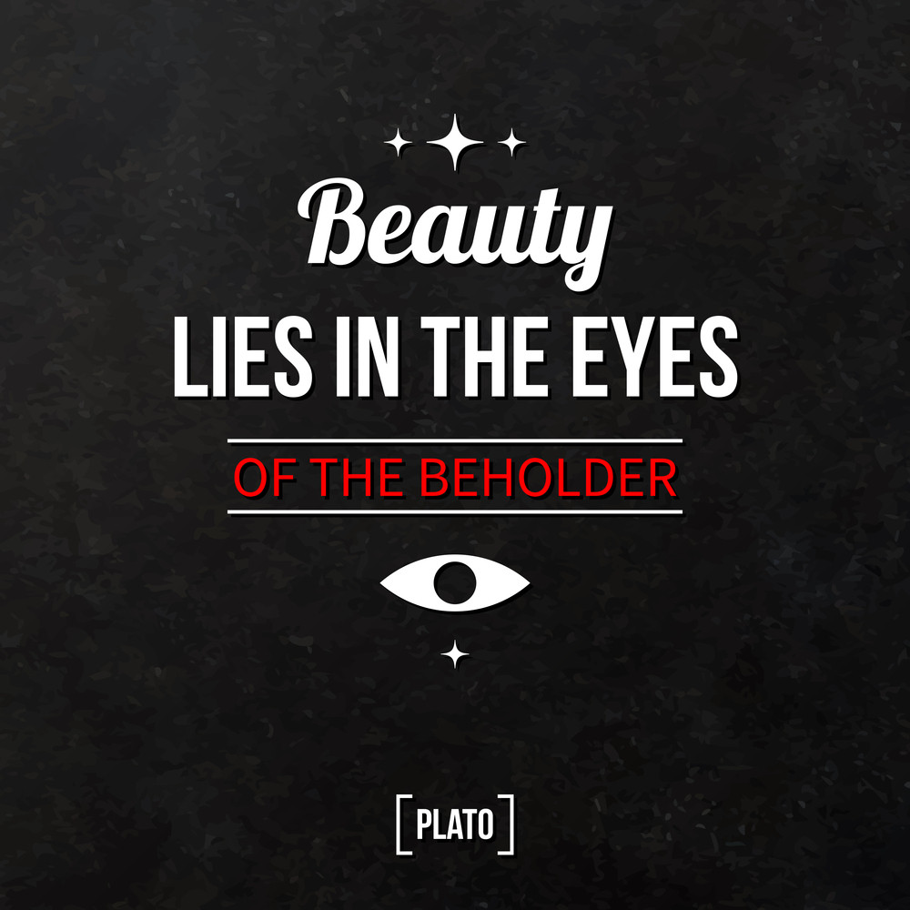 Quote Typographical Background Beauty Lies In The Eyes Of The