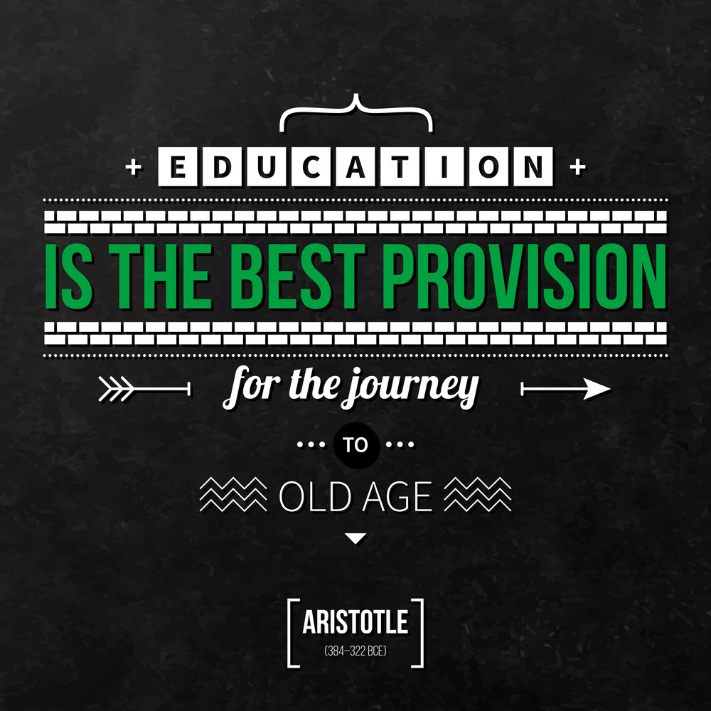 """Quote Typographical Background """"education Is The Best Provision For The Journey To Old Age"""""""