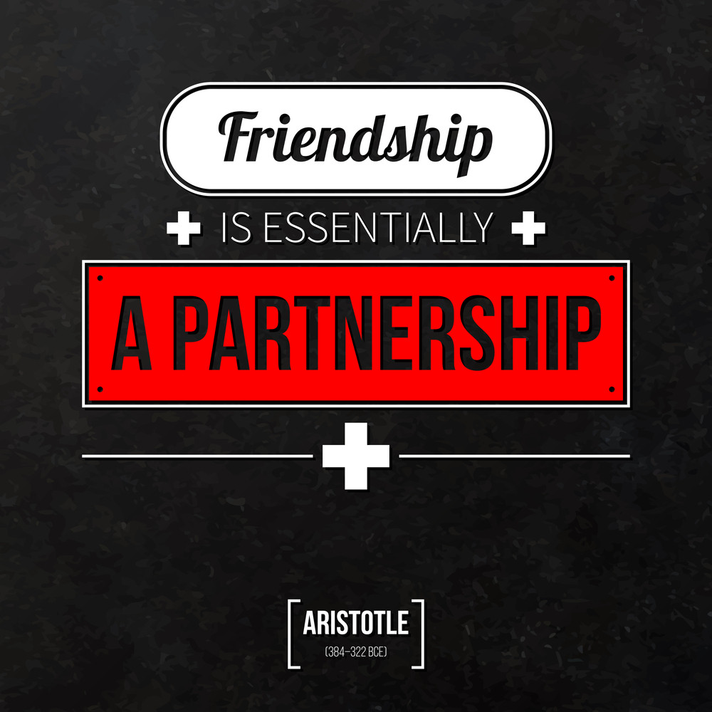 """Quote Typographical Background """"friendship Is Essentially A Partnership"""""""