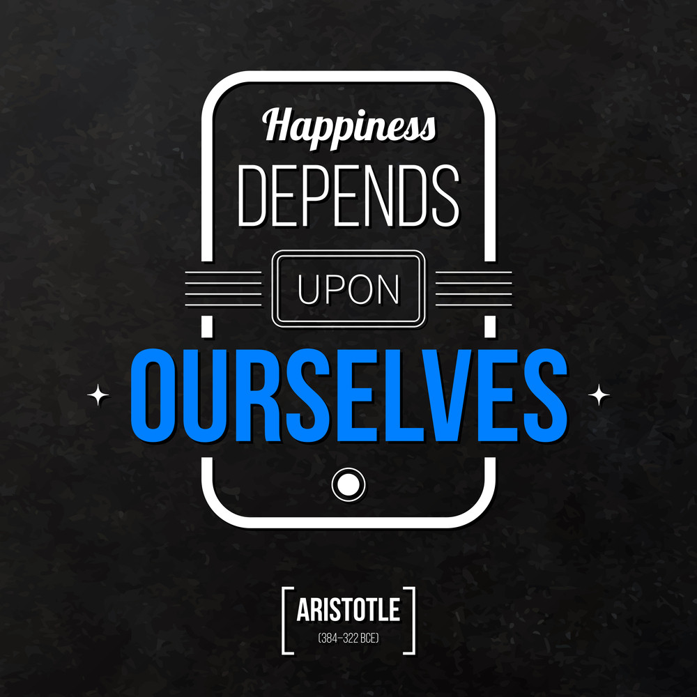 "Quote Typographical Background ""happiness Depends Upon Ourselves"""