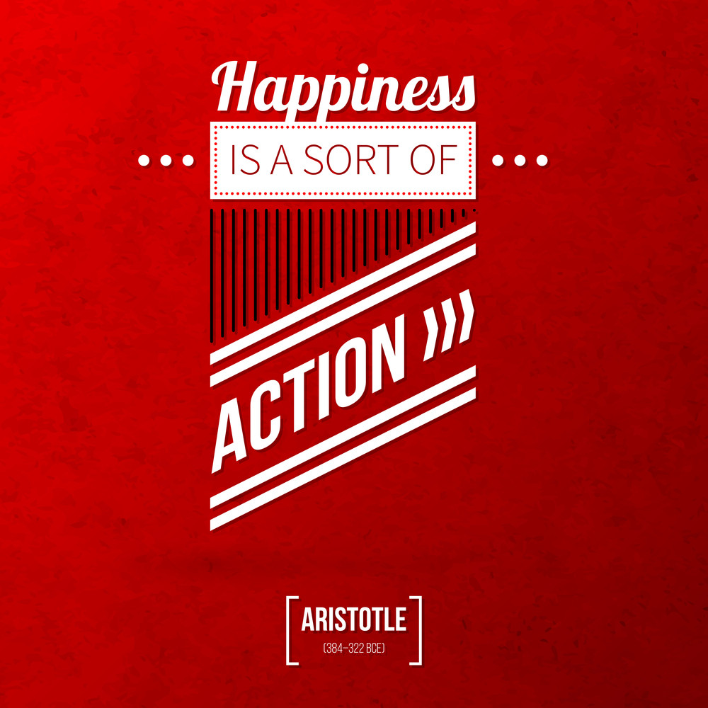 """Quote Typographical Background """"happiness Is A Sort Of Action"""""""