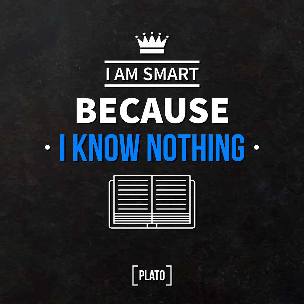 "Quote Typographical Background ""i Am Smart Because I Know Nothing"""