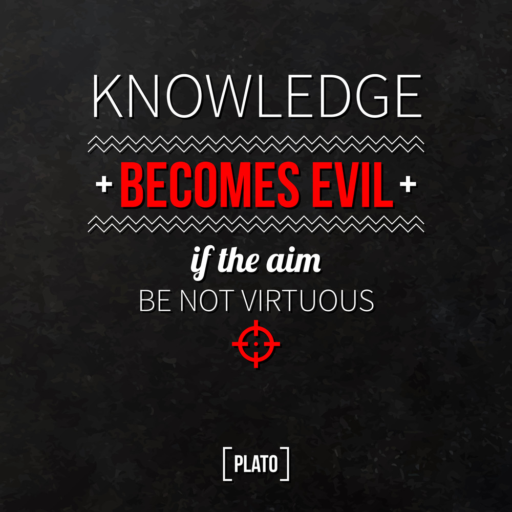 """Quote Typographical Background """"knowledge Becomes Evil If The Aim Be Not Virtuous"""""""