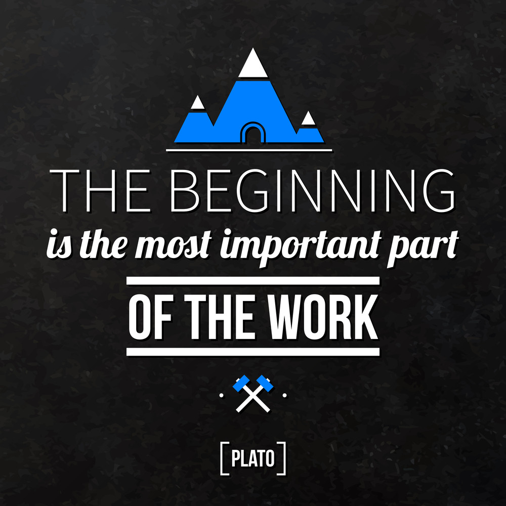 """Quote Typographical Background """"the Beginning Is The Most Important Part Of The Work"""""""