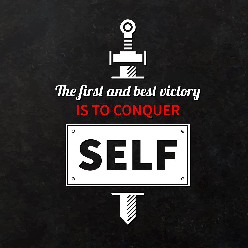 """Quote Typographical Background """"the First And Best Victory Is To Conquer Self"""""""