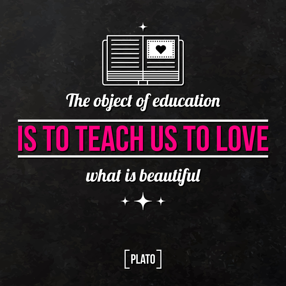 "Quote Typographical Background ""the Object Of Education Is Teach Us To Love What Is Beautiful"""