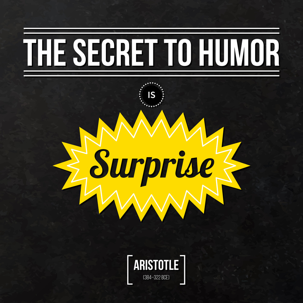 "Quote Typographical Background ""the Secret To Humor Is Surprise"""