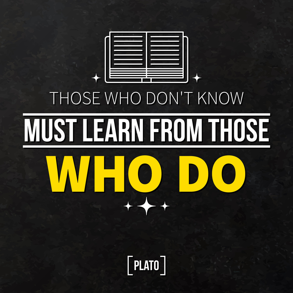 """Quote Typographical Background """"those Who Don't Know Must Learn From Those Who Do"""""""