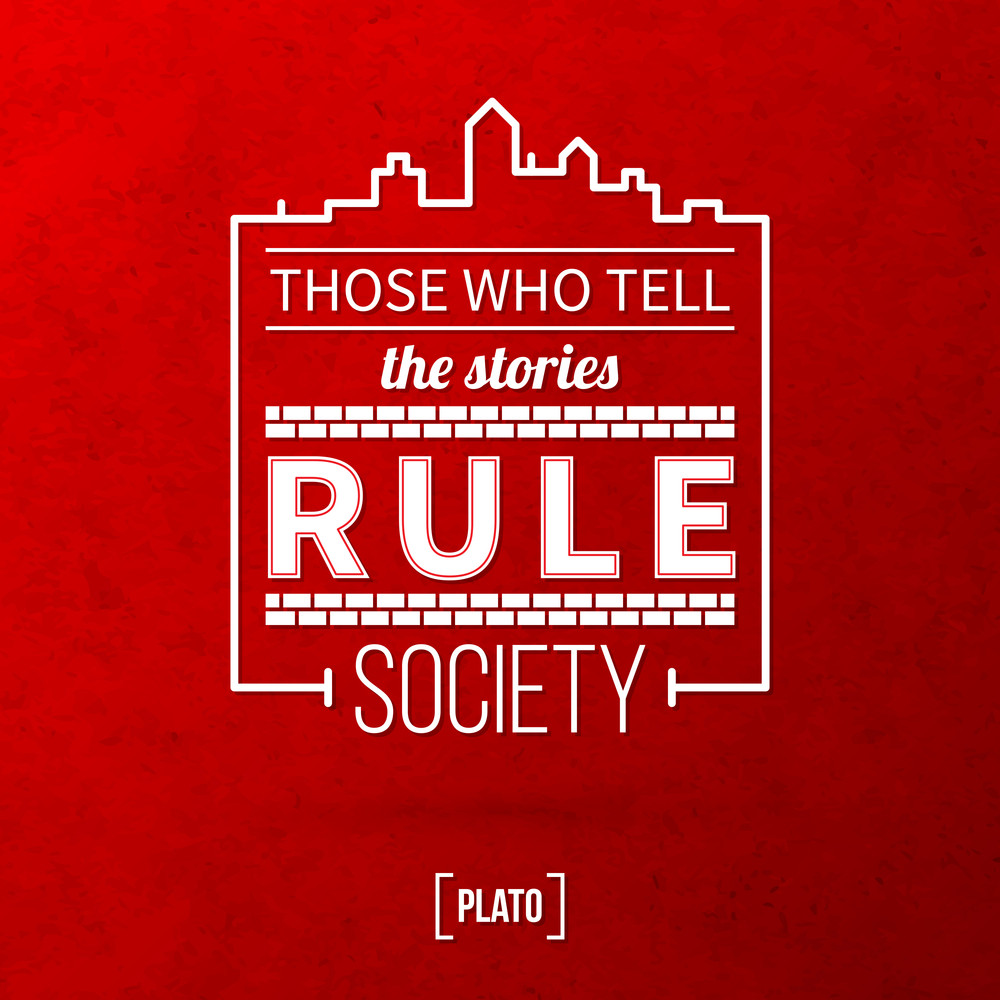 "Quote Typographical Background ""those Who Tell The Stories Rule Society"""