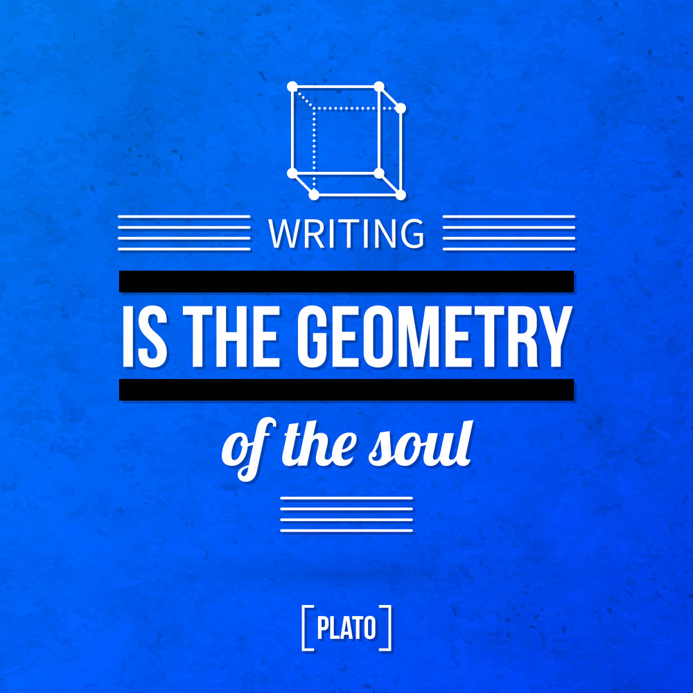 """Quote Typographical Background """"writing Is The Geometry Of The Soul"""""""