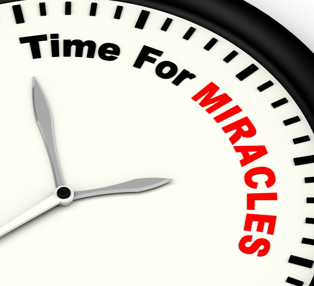 Time For Miracles Message Showing Faith In God
