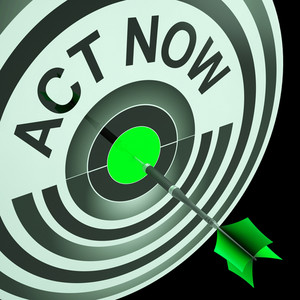 Act Now Means To Hurry And Move