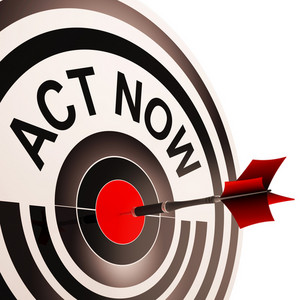 Act Now Means To Inspire And Motivate