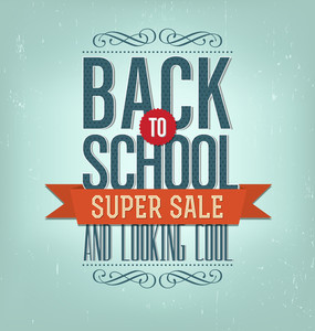 Back To School Typographic Elements - Vintage Style Back To School Super Sale Design Layout In Vector Format