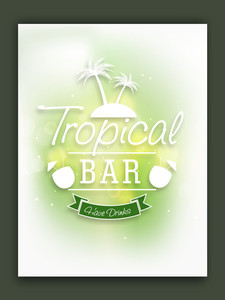 Beautiful shiny flyer template or banner design for Tropical Bar.