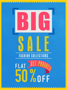 Big sale flyer banner or poster design with flat discount on all products.