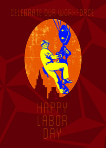 Celebrate Our Workforce Labor Day Greeting Card