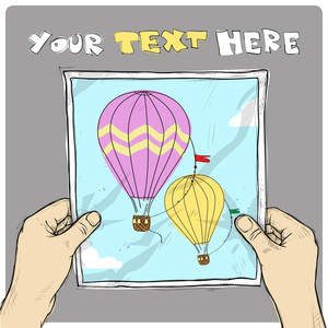 Drawing Of A Sheet Of Paper With Hot Air Balloon Illustration In Hands. Vector.