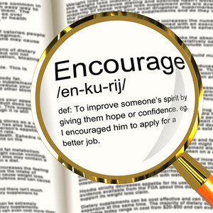 Encourage Definition Magnifier Showing Motivation Inspiration And Reassurance