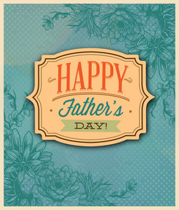 Father's Day Vector Illustration With Vintage Retro Type Font,frame,flowers