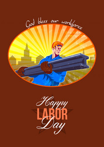 Happy Labor Day Steel Worker Greeting Card