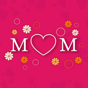 Happy Mother's Day Floral Decorated Greeting Card Or Background With  Mom