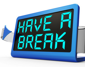 Have A Break Clock Means Rest And Relax