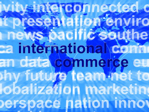 International Commerce Word Showing The Business Of Buying And Selling Abroad