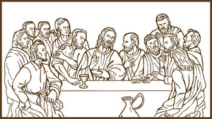 Last Supper Jesus Christ Savior Disciples Apostles