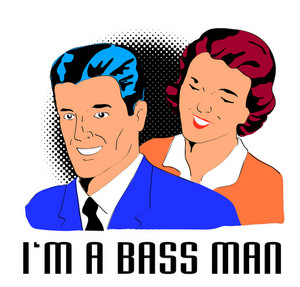 Man And Wife I Am A Bass Man