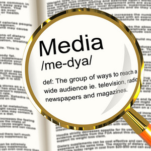 Media Definition Magnifier Showing Ways To Reach An Audience