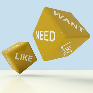 Need Want Like Dice Showing Materialism And Desire