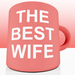 Pink Best Wife Mug Showing A Loving Partener