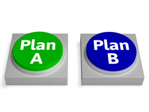 Plan A B Buttons Shows Decision Or Strategy