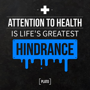 "Quote Typographical Background ""attention To Health Is Life's Greatest Hindrance"""