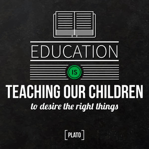 """Quote Typographical Background """"education Is Teaching Our Children To Desire The Right Things"""""""