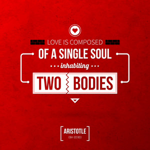 "Quote Typographical Background ""love Is Composed Of A Single Soul Inhabiting Two Bodies"""