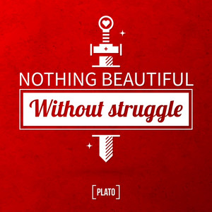 "Quote Typographical Background ""nothing Beautiful Without Struggle"""