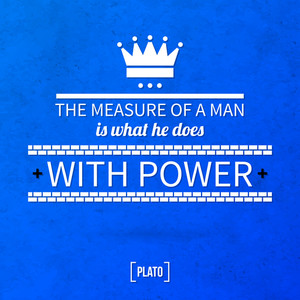"Quote Typographical Background ""the Measure Of A Man Is What He Does With Power"""